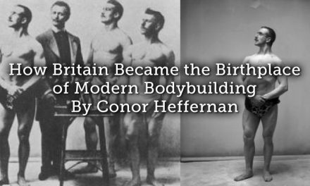 How Britain Became the Birthplace of Modern Bodybuilding