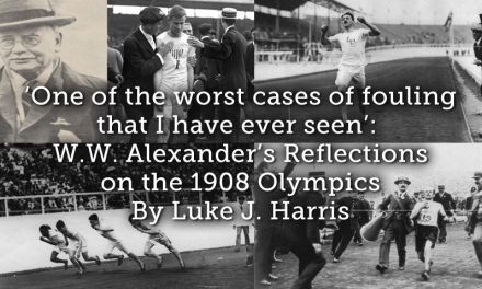 'One of the worst cases of fouling that I have ever seen':  W.W. Alexander's Reflections on the 1908 Olympics