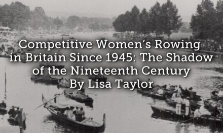 Competitive Women's Rowing in Britain Since 1945: The Shadow of the Nineteenth Century