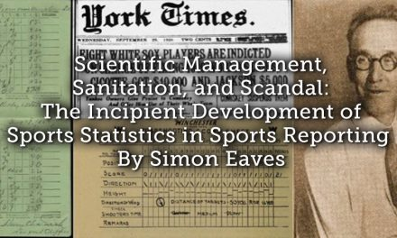 Scientific Management, Sanitation, and Scandal: The Incipient Development of Sports Statistics in Sports Reporting