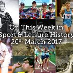On This Week – 20th March 2017