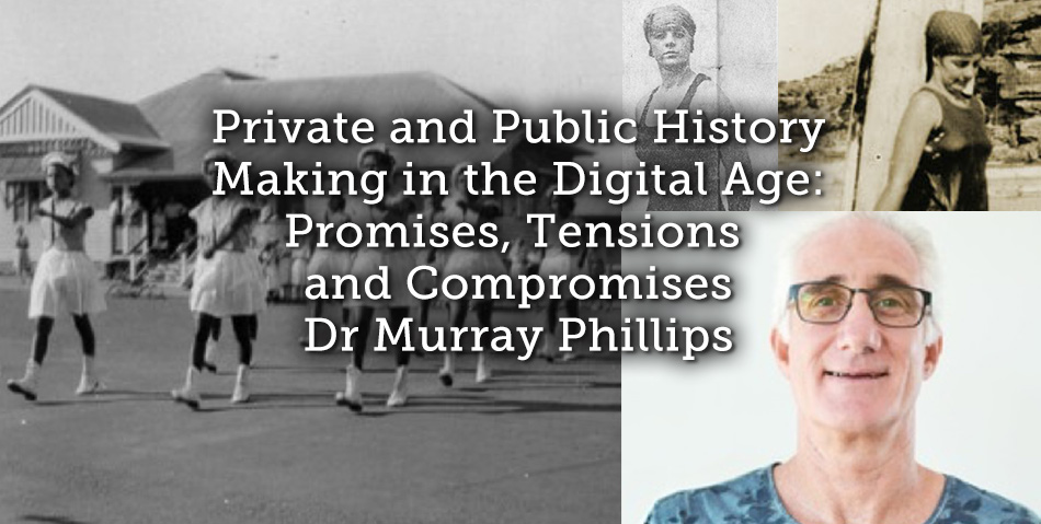 Private and Public History Making in the Digital Age: Promises, Tensions and Compromises