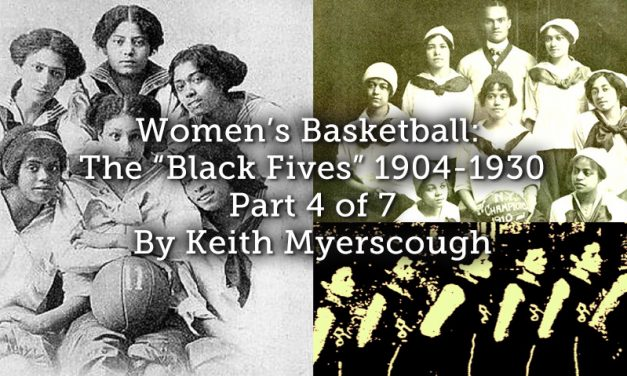 "Women's Basketball: The ""Black Fives"" 1904-1930 – Part 4 of 7"
