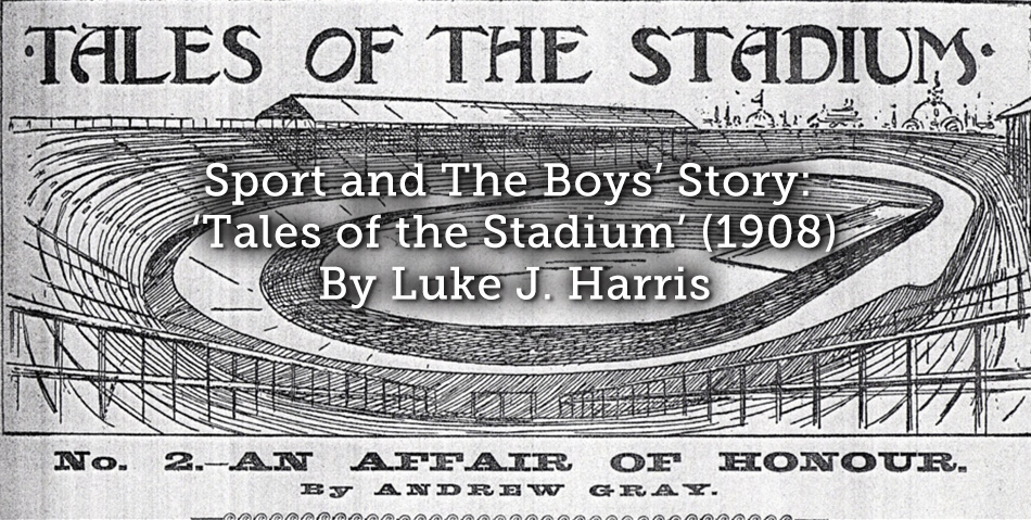 Sport and The Boys' Story: 'Tales of the Stadium' (1908)