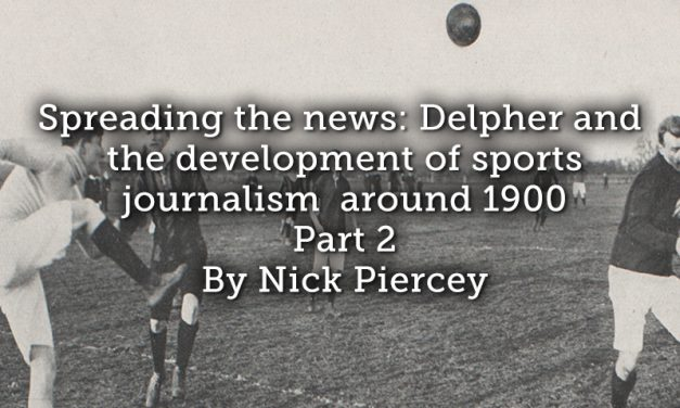 Spreading the news: Delpher and the development of sports journalism around 1900 Part 2