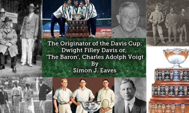 The Originator of the Davis Cup: Dwight Filley Davis or 'The Baron', Charles Adolph Voigt?