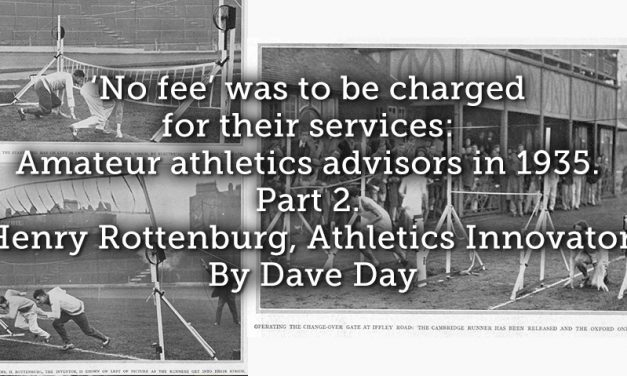 'No fee' was to be charged for their services: Amateur athletics advisors in 1935. Part 2. Henry Rottenburg, Athletics Innovator.