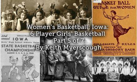 Women's Basketball: Iowa: 6 Player Girls' Basketball – Part 5 of 7