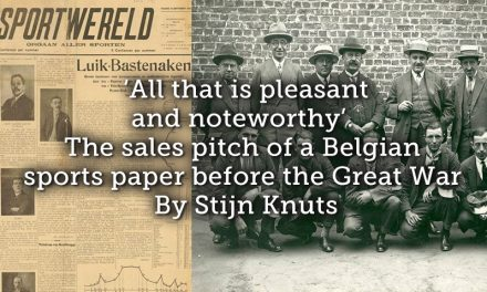 'All that is pleasant and noteworthy'. The sales pitch of a Belgian sports paper before the Great War