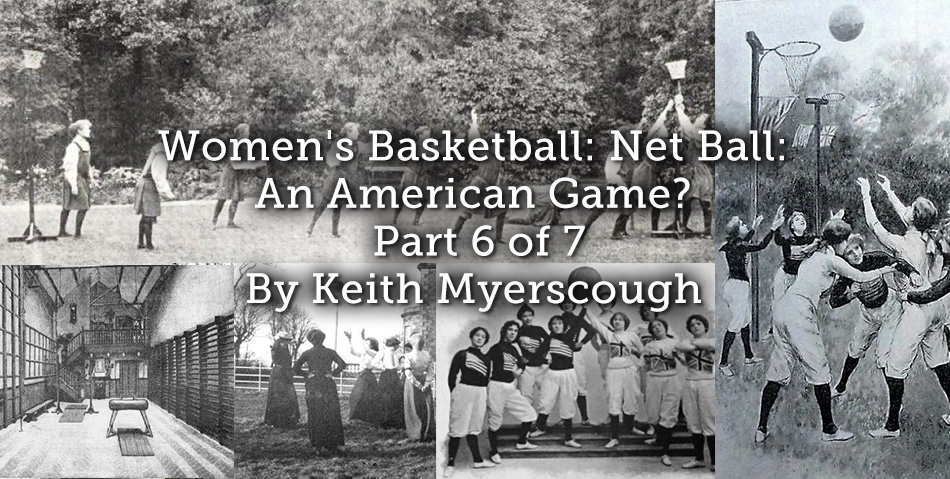 Women's Basketball: Net Ball: An American Game? – Part 6 of 7