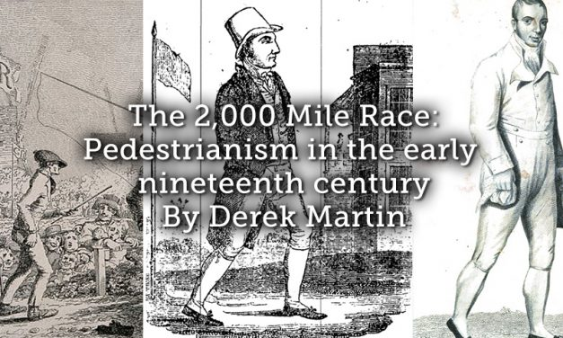 The 2,000 Mile Race: Pedestrianism in the early nineteenth century
