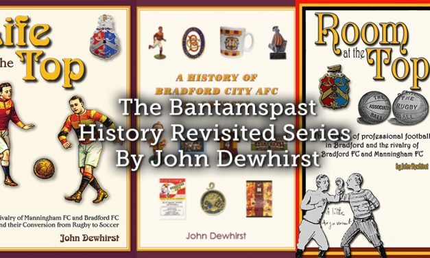 The Bantamspast History Revisited Series By John Dewhirst