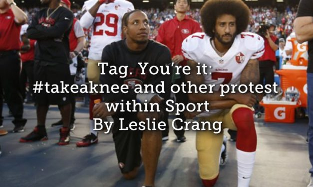 Tag. You're it : #takeaknee and other protests within Sport