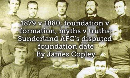 1879 v 1880, foundation v formation, myths v truths: Sunderland AFC's disputed foundation date