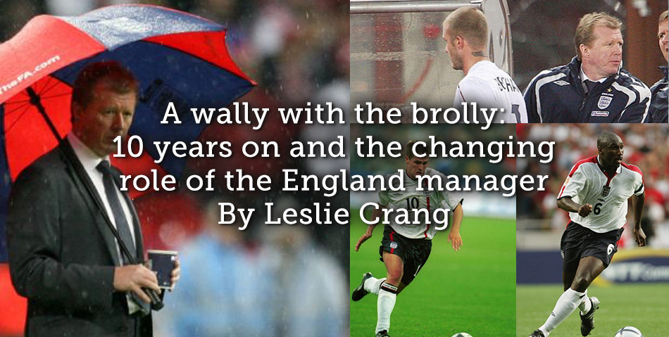 A wally with the brolly : 10 years on and the changing role of the England manager