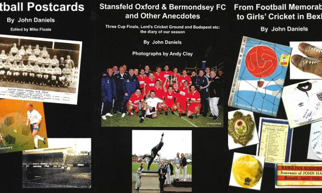 Football Postcards, Stansfeld Oxford & Bermondsey FC and Other Anecdotes, and From Football Memorabilia to Girls' Cricket in Bexley