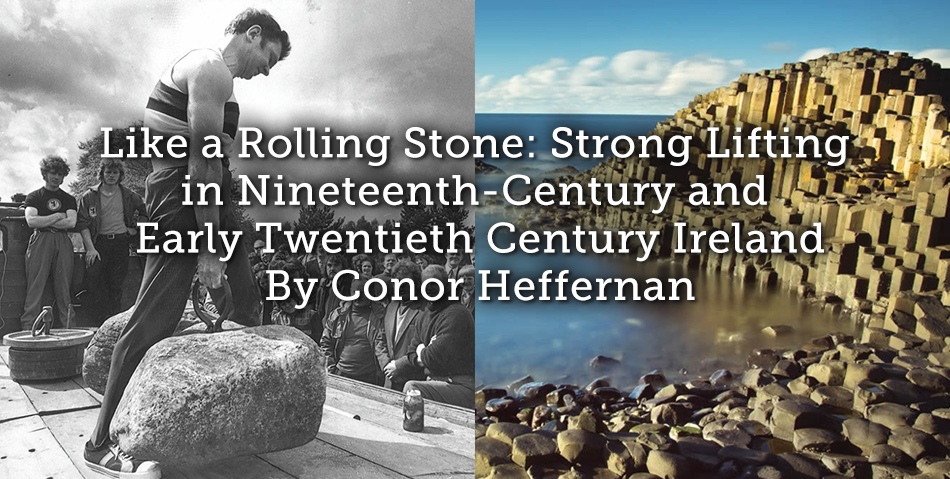 Like a Rolling Stone: Strong Lifting in Nineteenth-Century and Early Twentieth Century Ireland