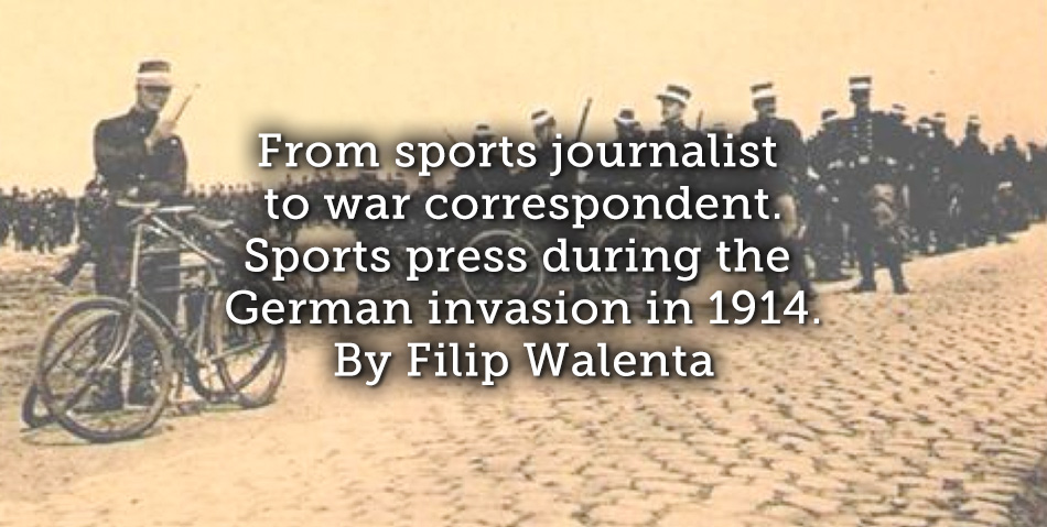 From sports journalist to war correspondent. Sports press during the German invasion in 1914.