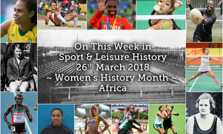 On This Week in Sport History ~ Women's History Month ~ Africa