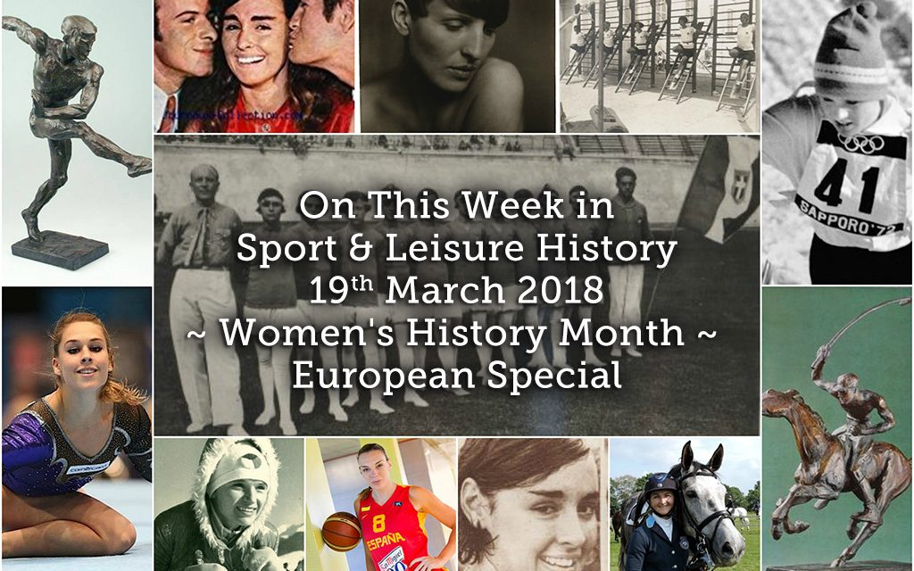 On This Week in Sport History ~ Women's History Month ~ European Special