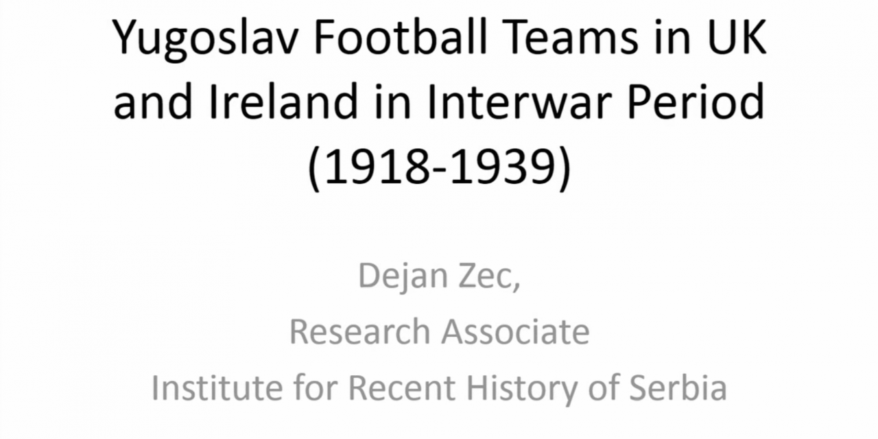 Yugoslav Football Teams in the UK and Ireland in Interwar Period (1918-1939): Impressions and Perceptions of the Cradle of Football