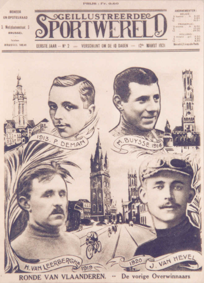 The frontpage of the 'Geillustreerde Sportwereld' of 3 March 1921 with the winners of the first Tours of Flanders : Paul Deman in 1913, Marcel Buysse in 1914, Henry Van Lerberghe in 1919 and Jules Van Hevel in 1920.