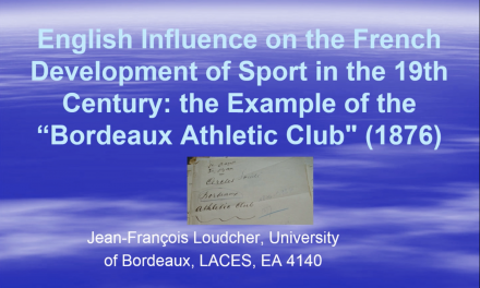 "English Influence on the French Development of Sport in the 19th Century: the example of the ""Bordeaux Athletic-Club"" (1876)"
