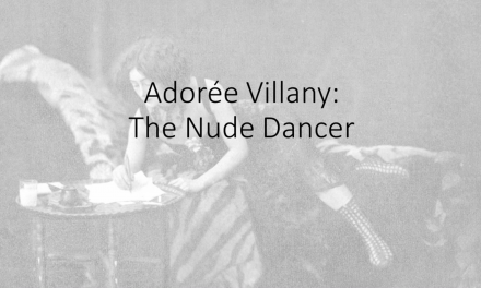 The Nude Dancer – Adorée Villany: Art, the Female Body and Morals during WW1