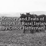 Memory and Feats of Strength in Rural Ireland
