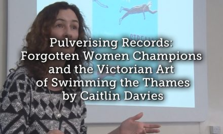 Pulverising Records: Forgotten Women Champions and the Victorian Art of Swimming the Thames