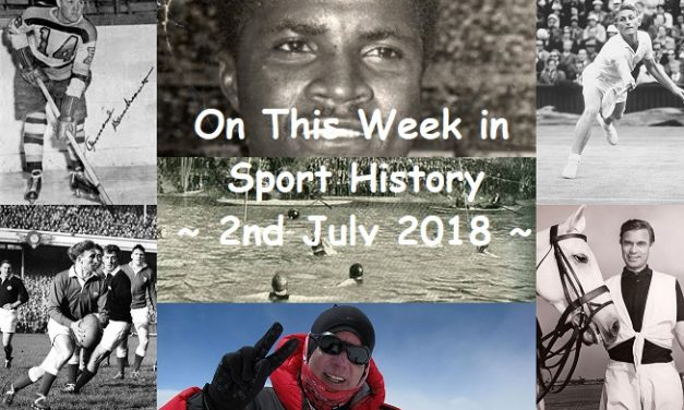 On This Week in Sport History ~ 2nd July 2018