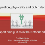 Competition, physicality and Dutch decency. Sport ambiguities in the Netherlands
