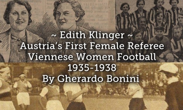 Edith Klinger – Austria's First Female Referee.  Viennese women football 1935-1938