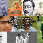 On This Week in Sport History ~ Cricket