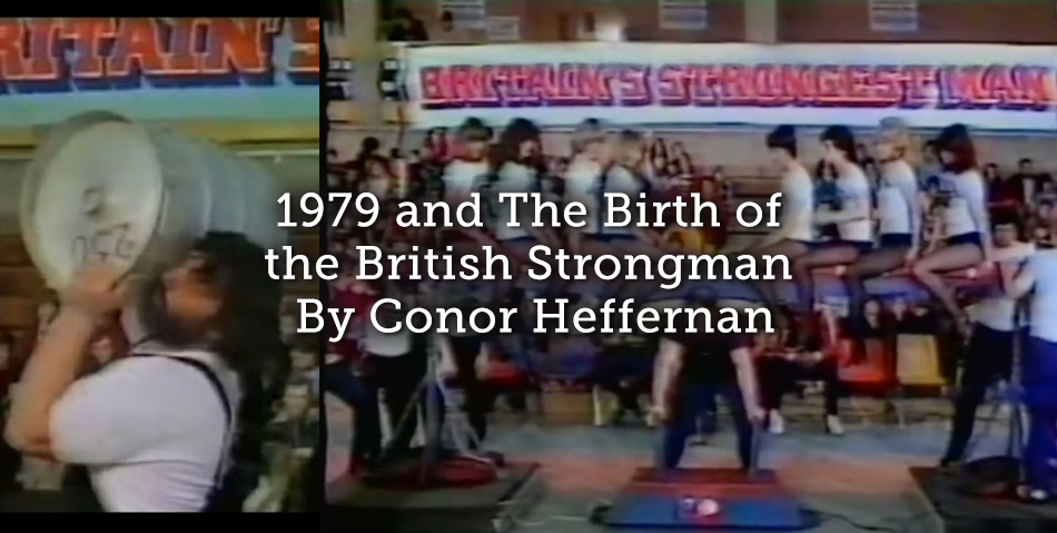 1979 and The Birth of the British Strongman