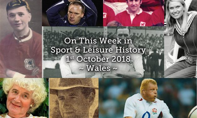 On This Week in Sport & Leisure History ~ Wales