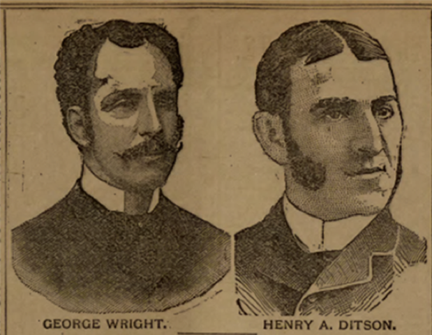 Business partners, George Wright (father of Beals Wright) and 'Harry' Ditson