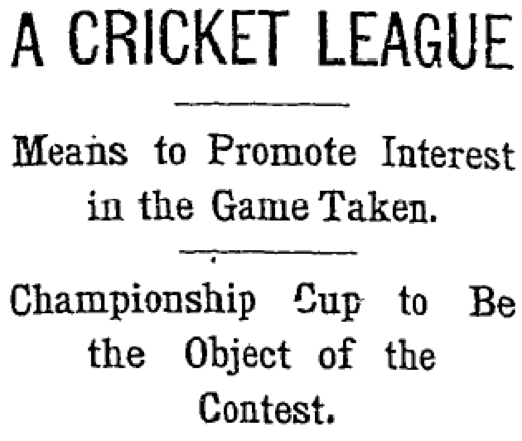 The cricket league. Source- The Mexican Herald, Thursday 29 March 1900
