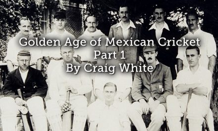 Golden Age of Mexican Cricket Part 1
