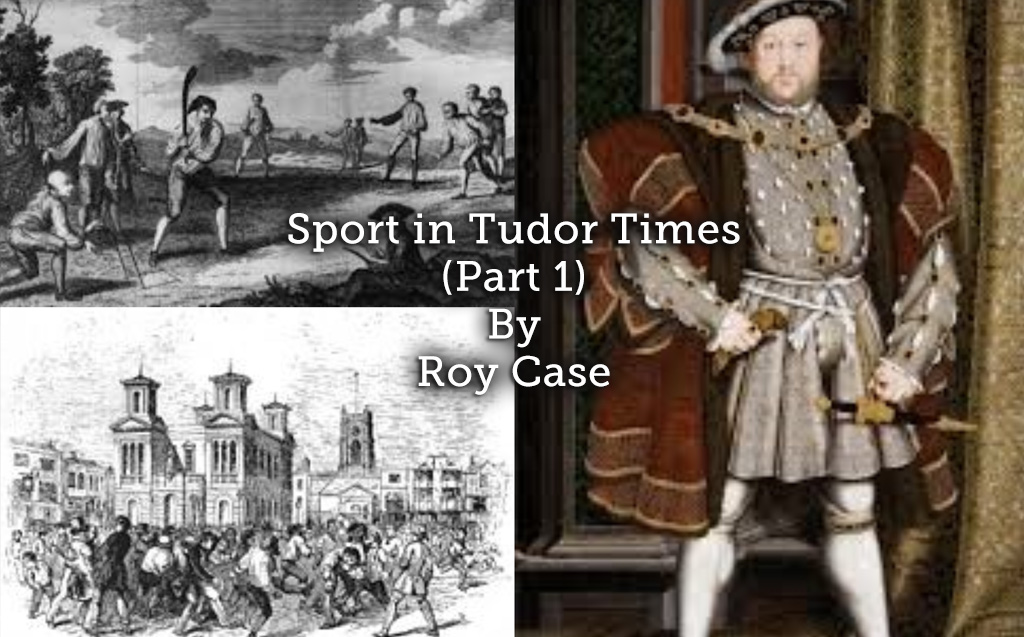 Sport in Tudor Times (Part 1)