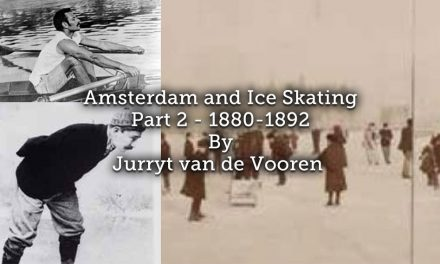 Amsterdam and Ice Skating ~ Part 2 ~ 1880-1892