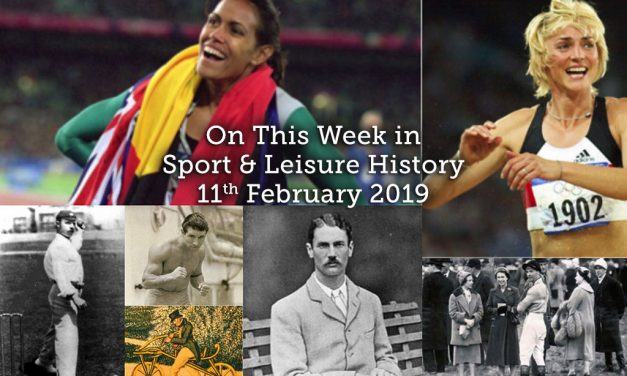 On This Week in Sport & Leisure History ~ 11th-17th February 2019