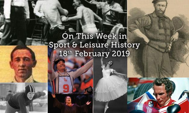 On This Week in Sport & Leisure History ~ 18th-24th February 2019