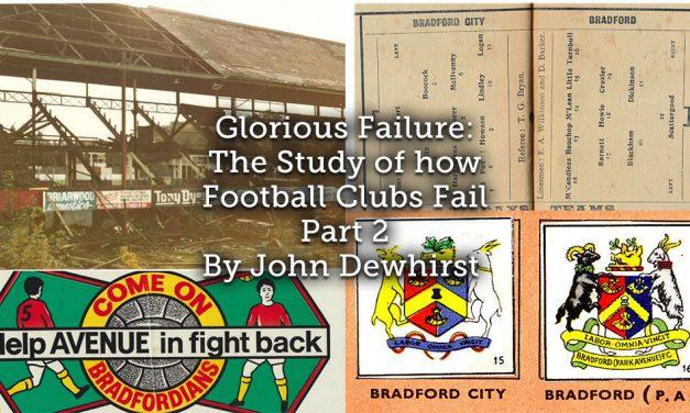 Glorious Failure: <br>The study of how football clubs fail <br> Part 2