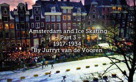 Amsterdam and Ice Skating ~ Part 3 ~ 1917-1934