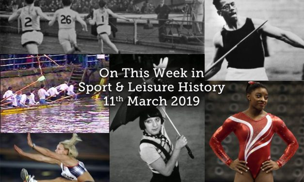On This Week in Sport & Leisure History<br>11th-17th March 2019