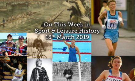 On This Week in Sport & Leisure History <br> 18-24th March 2019