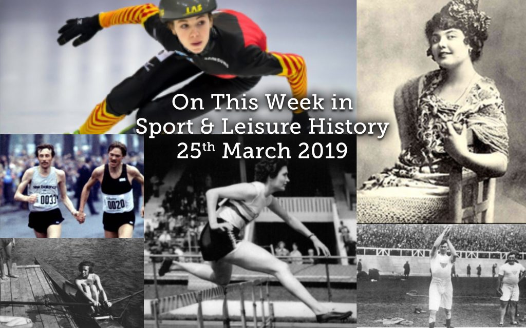 On This Week in Sport & Leisure History <br> 25th-31st March