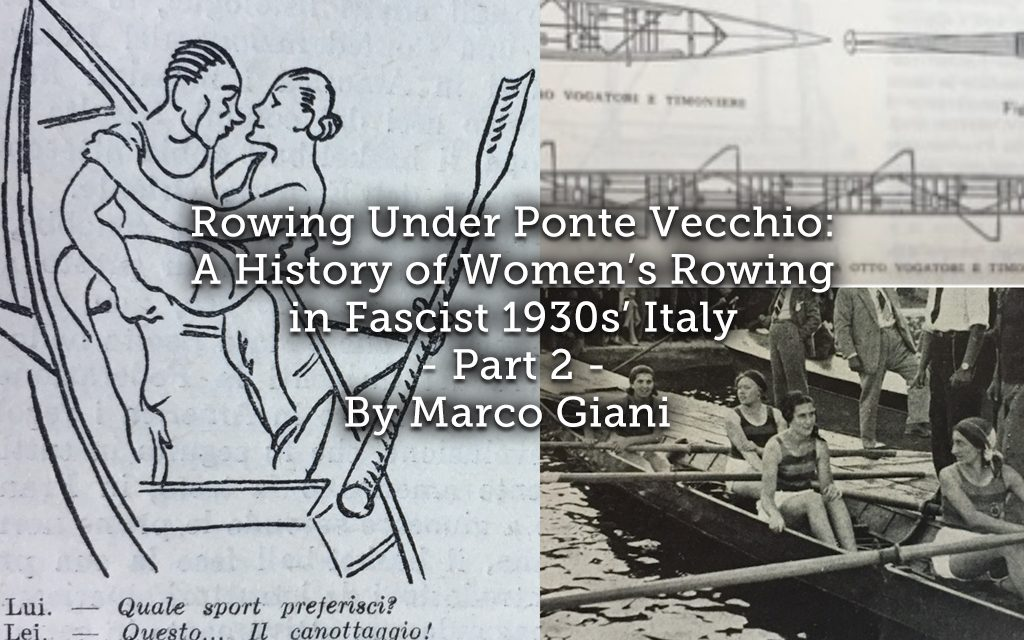 Rowing Under Ponte Vecchio: <br> A History of Women's Rowing in Fascist 1930s' Italy <br> Part 2