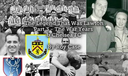 The Legend That Was Lawton <br> Part 3 – The War Years & Chelsea FC